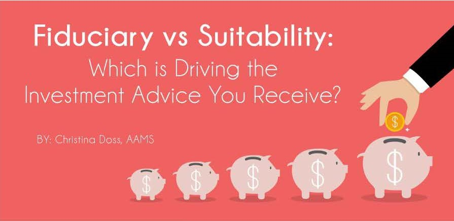 Fiduciary vs Suitability Which is Driving Your Investment Advice